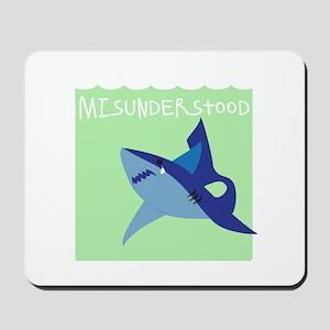 Misunderstood Shark Mousepad