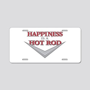 Happiness Is A Hot Rod Aluminum License Plate