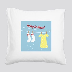 Hang In There Square Canvas Pillow