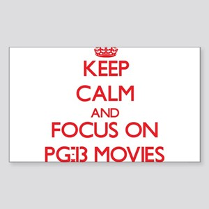 Keep Calm and focus on Pg-13 Movies Sticker