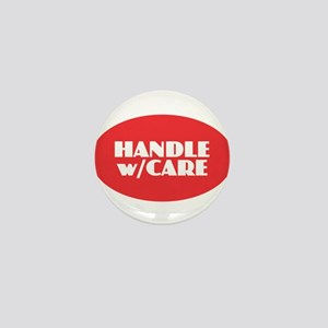 Handle with Care Mini Button