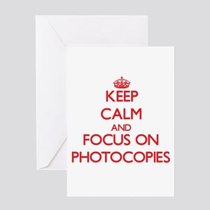 Keep Calm and focus on Photocopies Greeting Cards