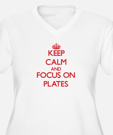 Keep Calm and focus on Plates Plus Size T-Shirt
