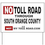 No Toll Road Through South Oc Yard Sign