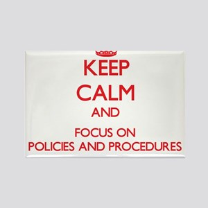 Keep Calm and focus on Policies And Procedures Mag