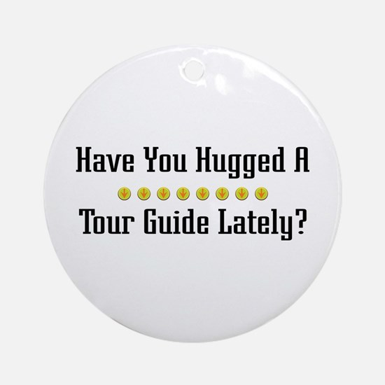Hugged Tour Guide Ornament (Round)
