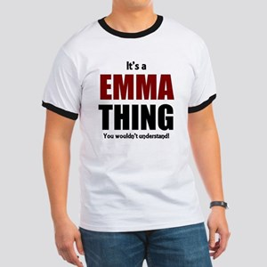 It's a Emma thing you wouldn't understand Ringer T
