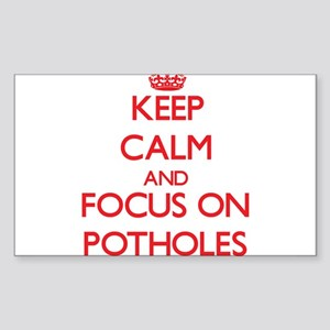 Keep Calm and focus on Potholes Sticker