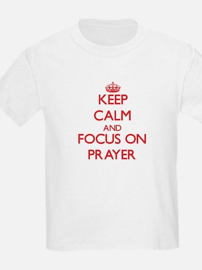 Keep Calm and focus on Prayer T-Shirt