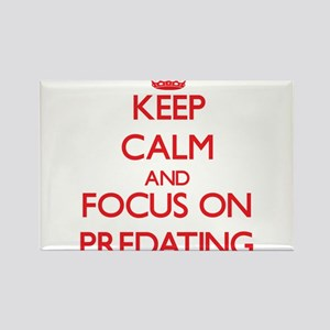 Keep Calm and focus on Predating Magnets