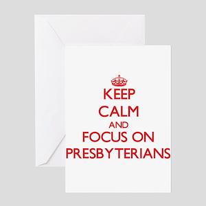 Keep Calm and focus on Presbyterians Greeting Card