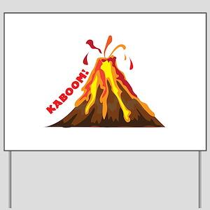 Volcano Kaboom Yard Sign