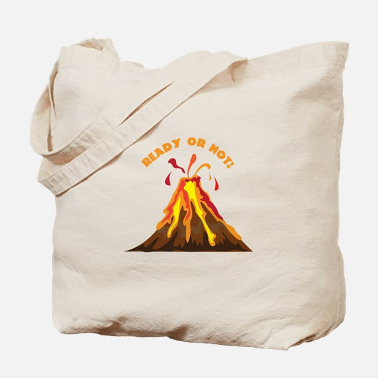 Ready Or Not Tote Bag