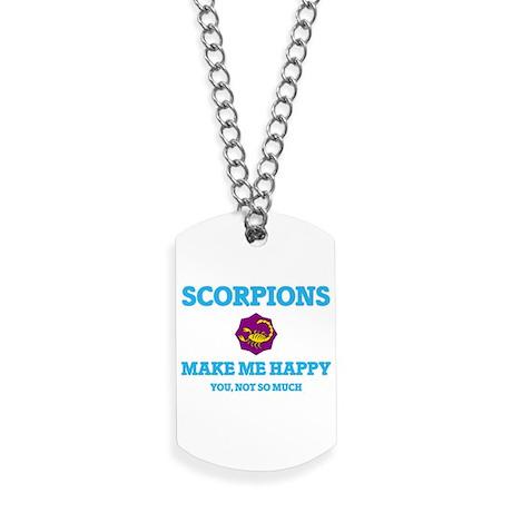 Scorpions Make Me Happy Dog Tags