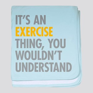 Its An Exercise Thing baby blanket