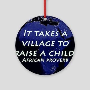 It Takes a Village Round Ornament