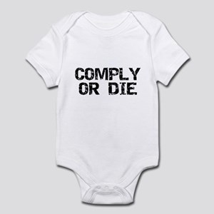 Comply Or Die Infant Bodysuit