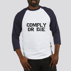 Comply Or Die Baseball Jersey