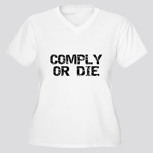 Comply Or Die Women's Plus Size V-Neck T-Shirt
