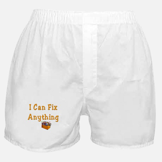 I Can Fix Anything Boxer Shorts