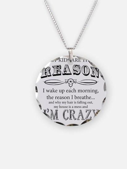 Reason I'm Crazy Necklace