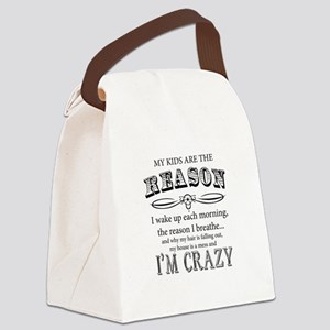 Reason I'm Crazy Canvas Lunch Bag