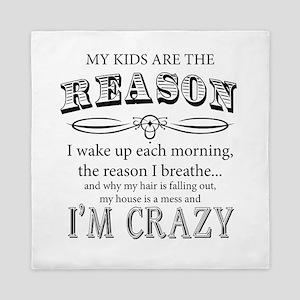 Reason I'm Crazy Queen Duvet