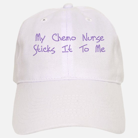 MY CHEMO NURSE STICKS IT TO ME Hat
