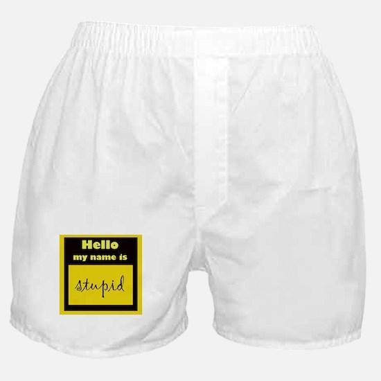 """Name tag """"stupid"""" Boxer Shorts"""