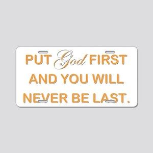 PUT GOD FIRST Aluminum License Plate