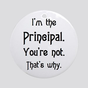 i'm the principal Ornament (Round)