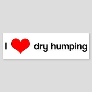 I heart dry humping (Bumper)