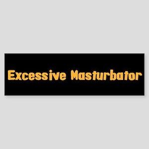 Excessive Masturbator (Bumper)