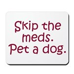 Pet a Dog Mousepad
