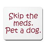 Pet a Dog Mousepad