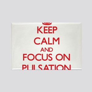 Keep Calm and focus on Pulsation Magnets