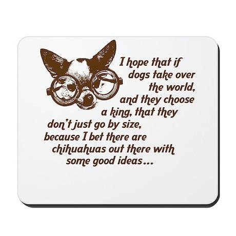 Chihuahua King Mousepad