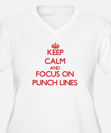 Keep Calm and focus on Punch Lines Plus Size T-Shi