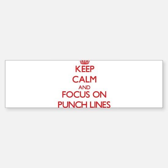 Keep Calm and focus on Punch Lines Bumper Bumper Bumper Sticker
