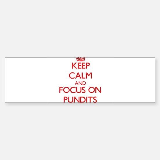 Keep Calm and focus on Pundits Bumper Bumper Bumper Sticker