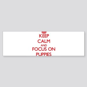Keep Calm and focus on Puppies Bumper Sticker