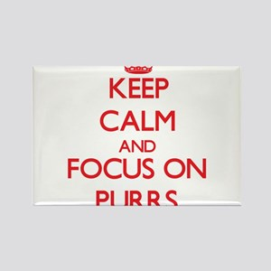 Keep Calm and focus on Purrs Magnets