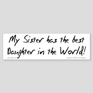 My Sis, Best Daughter Bumper Sticker