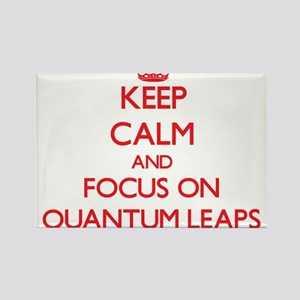 Keep Calm and focus on Quantum Leaps Magnets