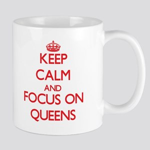 Keep Calm and focus on Queens Mugs