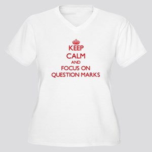 Keep Calm and focus on Question Marks Plus Size T-