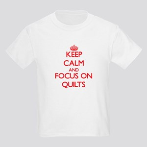 Keep Calm and focus on Quilts T-Shirt