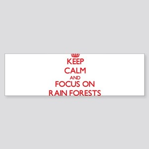 Keep Calm and focus on Rain Forests Bumper Sticker