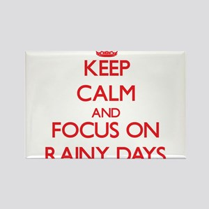 Keep Calm and focus on Rainy Days Magnets