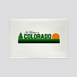 It's Better in Colorado Rectangle Magnet